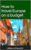 europe travel guide by mirela letailleur