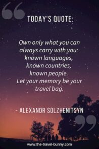Own only what you can always carry with you: known languages, known countries, known people. Let your memory be your travel bag. Alexandr Solzhenitsyn www.the-travel-bunny.com over photo of people walking under the starry sky at midnight