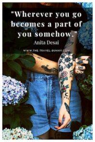 wherever you go becomes a part of you somehow anita desai www.the-travel-bunny.com