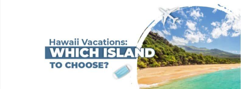 hawaii vacations which island